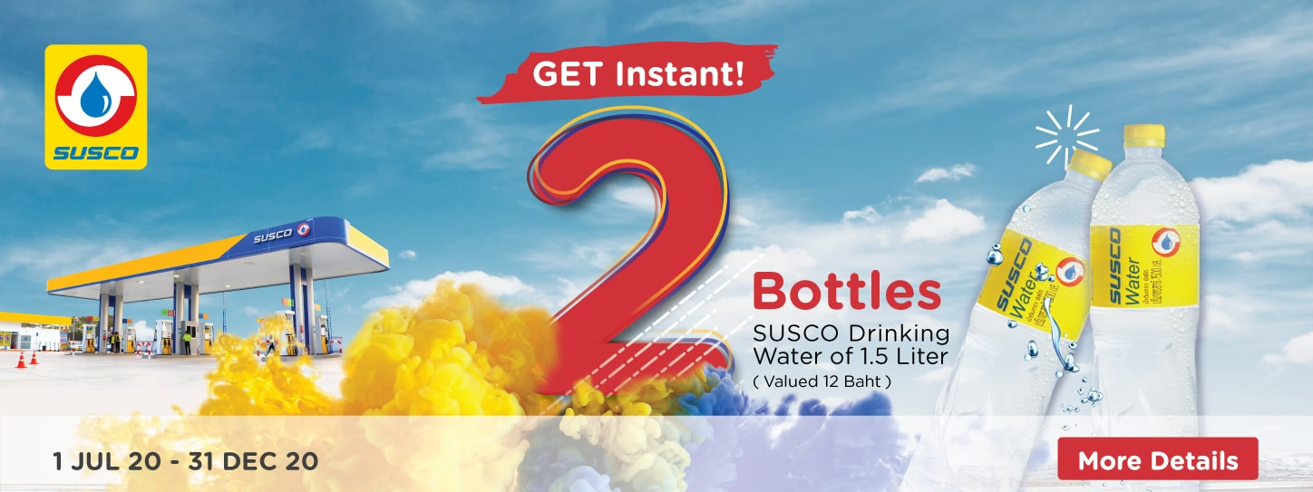 Get Instant! 2 bottles of SUSCO drinking water!! Just fill your tank with KTC credit card at 600 Baht at SUSCO gas station