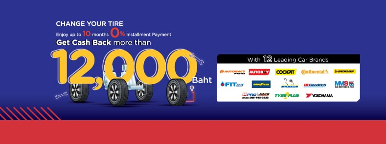 KTC Real Privileges | 0% Installment Payment + up to 12,000 Baht Cash Back with leading brands of auto tire and service centers